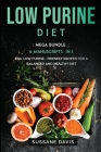 Low Purine Diet: MEGA BUNDLE - 6 Manuscripts in 1 - 240+ Low Purine - friendly recipes for a balanced and healthy diet Cover Image