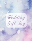 Wedding Gift Log: For Newlyweds - Marriage - Wedding Gift Log Book - Husband and Wife Cover Image