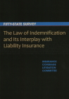 The Law of Indemnification and Its Interplay with Liability Insurance: A Fifty-State Survey Cover Image