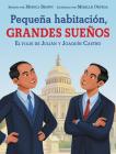 Pequeña habitación, grandes sueños: El viaje de Julián y Joaquín Castro: Small Room, Big Dreams (Spanish edition) Cover Image