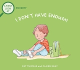 I Don't Have Enough: A First Look at Poverty (First Look At...Series) Cover Image