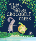 Let's All Creep Through Crocodile Creek Cover Image
