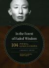 In the Forest of Faded Wisdom: 104 Poems by Gendun Chopel, a Bilingual Edition (Buddhism and Modernity) Cover Image