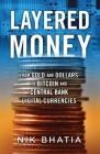 Layered Money: From Gold and Dollars to Bitcoin and Central Bank Digital Currencies Cover Image