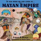If You Were Me and Lived in... the Mayan Empire: An Introduction to Civilizations Throughout Time (If You Were Me and Lived In...Historical) Cover Image