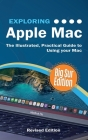 Exploring Apple Mac: Big Sur Edition: The Illustrated, Practical Guide to Using MacOS Cover Image