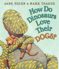 How Do Dinosaurs Love Their Dogs? (How Do Dinosaurs...?) Cover Image