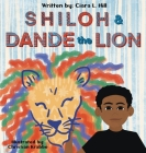 Shiloh and Dande the Lion: Embrace diversity, accept others, and courageously be yourself! Cover Image