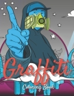 Graffiti Coloring Book: Graffiti Coloring Book for Adults Teens, Boys, Girls ( Best Gift ) Cover Image