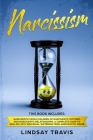 Narcissism: This Book Includes: Narcissistic Family, Children of Narcissistic Mothers and Narcissistic Relationships. A Complete G Cover Image
