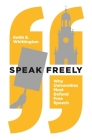 Speak Freely: Why Universities Must Defend Free Speech (New Forum Books #63) Cover Image