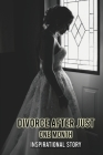 Divorce After Just One Month: Inspirational Story: Troubled Marriage Books Cover Image