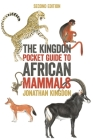 The Kingdon Pocket Guide to African Mammals: Second Edition (Princeton Pocket Guides #17) Cover Image