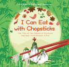 I Can Eat with Chopsticks: The Tale of the Chopstick Brothers and How They Became a Pair - A Story in English and Chinese Cover Image