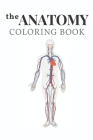 The anatomy coloring book: the human body coloring book Cover Image