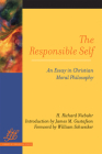 The Responsible Self: An Essay in Christian Moral Philosophy (Library of Theological Ethics) Cover Image