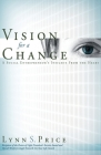 Vision for a Change: A Social Entrepreneur's Insights from the Heart Cover Image