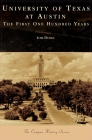 University of Texas at Austin: The First One Hundred Years Cover Image