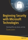Beginning Security with Microsoft Technologies: Protecting Office 365, Devices, and Data Cover Image
