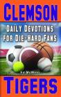 Daily Devotions for Die-Hard Fans Clemson Tigers Cover Image