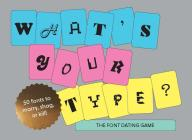 What's Your Type: The Type Dating Game Cover Image