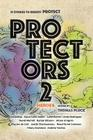 Protectors 2: Heroes: Stories to Benefit PROTECT (Protectors Anthologies #2) Cover Image