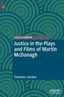 Justice in the Plays and Films of Martin McDonagh Cover Image