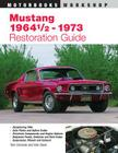 Mustang 1964 1/2 - 73 Restoration Guide (Motorbooks Workshop) Cover Image
