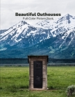 Beautiful Outhouses Full-Color Picture Book: Outside Bathrooms Picture Book for Children Cover Image