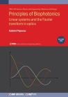 Principles of Biophotonics, Volume 1: Linear systems and the Fourier transform in optics Cover Image