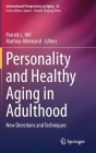 Personality and Healthy Aging in Adulthood: New Directions and Techniques (International Perspectives on Aging #26) Cover Image