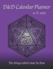 DND Calendar: 2022 Weekly Calendar and Planner - Dungeon and Dragons Calendar - D&D Calendar with Purple Dice Cover, Ideal for Dunge Cover Image
