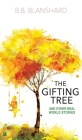 The Gifting Tree: And Other Real-World Stories Cover Image