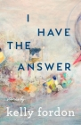 I Have the Answer (Made in Michigan Writers) Cover Image