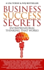 Business Success Secrets: Entrepreneurial Thinking That Works Cover Image