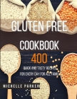 Gluten Free Cookbook: 400 Quick and Tasty Recipes for Every Day for All Family Cover Image