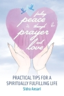 Finding Peace Through Prayer and Love: Practical Tips for a Spiritually Fulfilling Life Cover Image