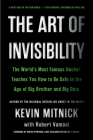 The Art of Invisibility: The World's Most Famous Hacker Teaches You How to Be Safe in the Age of Big Brother and Big Data Cover Image