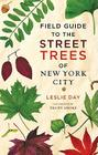 Field Guide to the Street Trees of New York City Cover Image