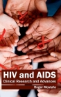 HIV and Aids: Clinical Research and Advances Cover Image