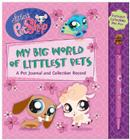 Littlest Pet Shop My Big World of Little Pets: A Pet Journal and Collection Record Cover Image