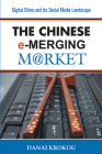 The Chinese e-Merging Market, Second Edition: Digital China and its Social Media Landscape Cover Image