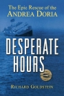 Desperate Hours: The Epic Rescue of the Andrea Doria Cover Image