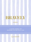 Bravely Journal: A Guided Journal for Imagining a Future You'll Love Cover Image