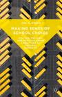 Making Sense of School Choice: Politics, Policies and Practice Under Conditions of Cultural Diversity Cover Image