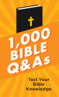 1,000 Bible Q&As: Test Your Bible Knowledge Cover Image