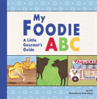 My Foodie ABC: A Little Gourmet's Guide Cover Image