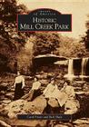 Historic Mill Creek Park (Images of America (Arcadia Publishing)) Cover Image