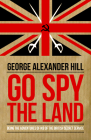 Go Spy the Land: Being the Adventures of IK8 of the British Secret Service (Dialogue Espionage Classics) Cover Image