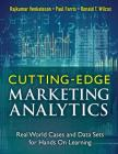 Cutting-Edge Marketing Analytics: Real World Cases and Data Sets for Hands on Learning (FT Press Analytics) Cover Image